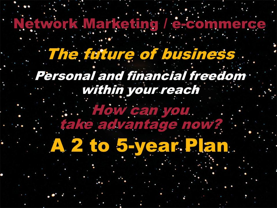 A 2 to 5-year Plan The future of business