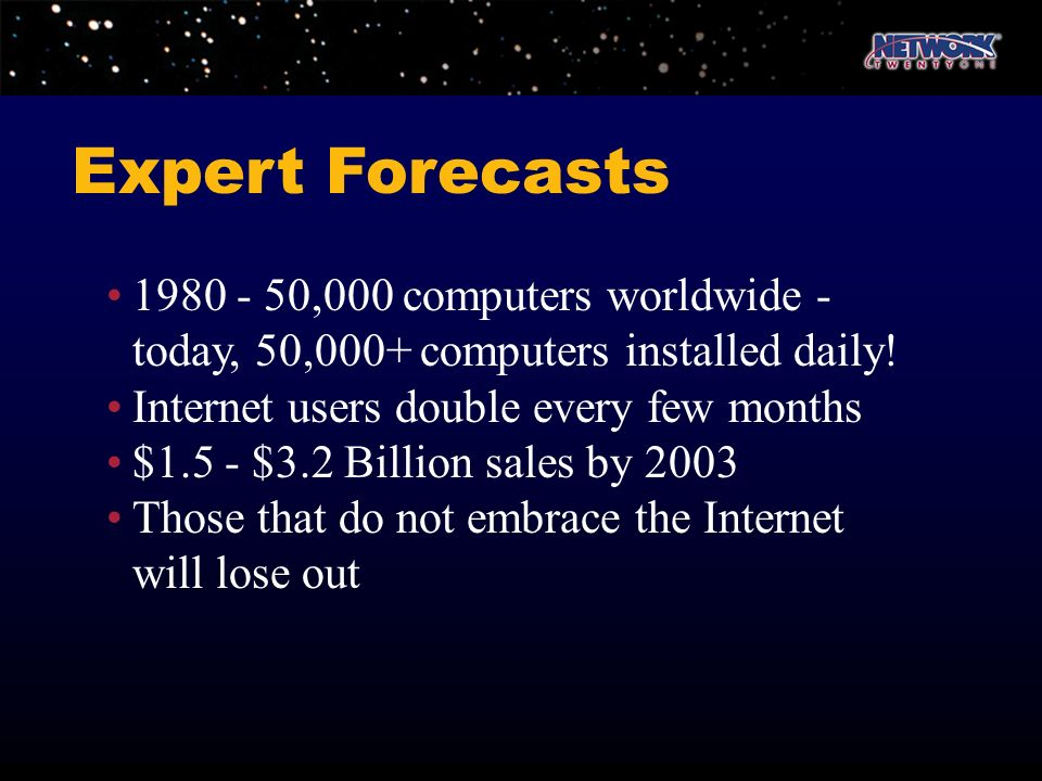 Expert Forecasts • 1980 - 50,000 computers worldwide -