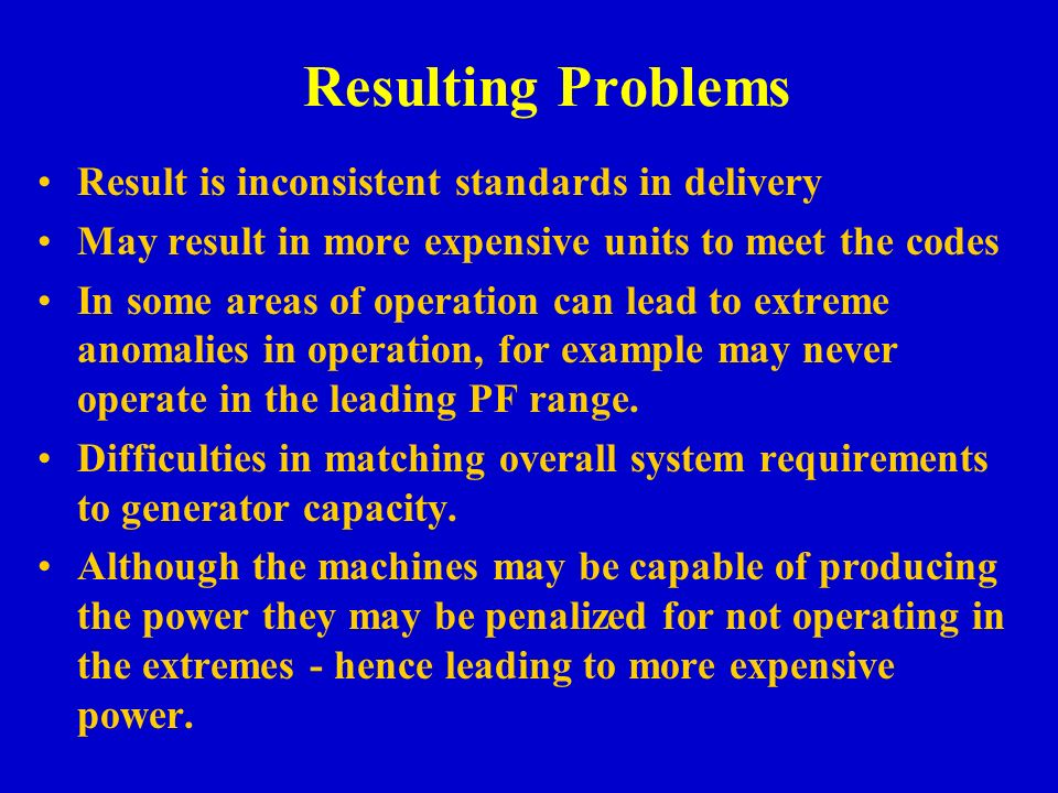 Resulting Problems Result is inconsistent standards in delivery