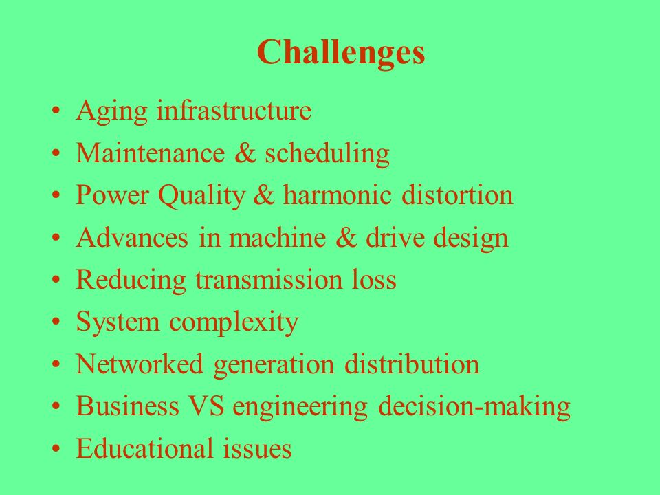 Challenges Aging infrastructure Maintenance & scheduling