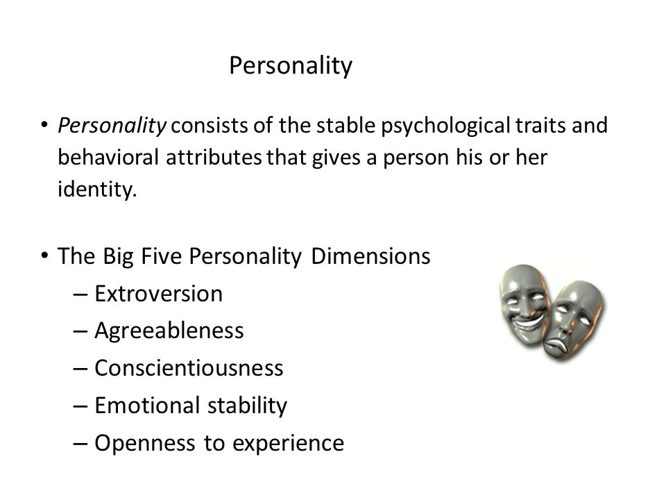 big five personality dimensions effect on organizational behavior Organizational behavior  sustained effect throughout every stage of our lives  which of the following is not one of the big five personality dimensions.