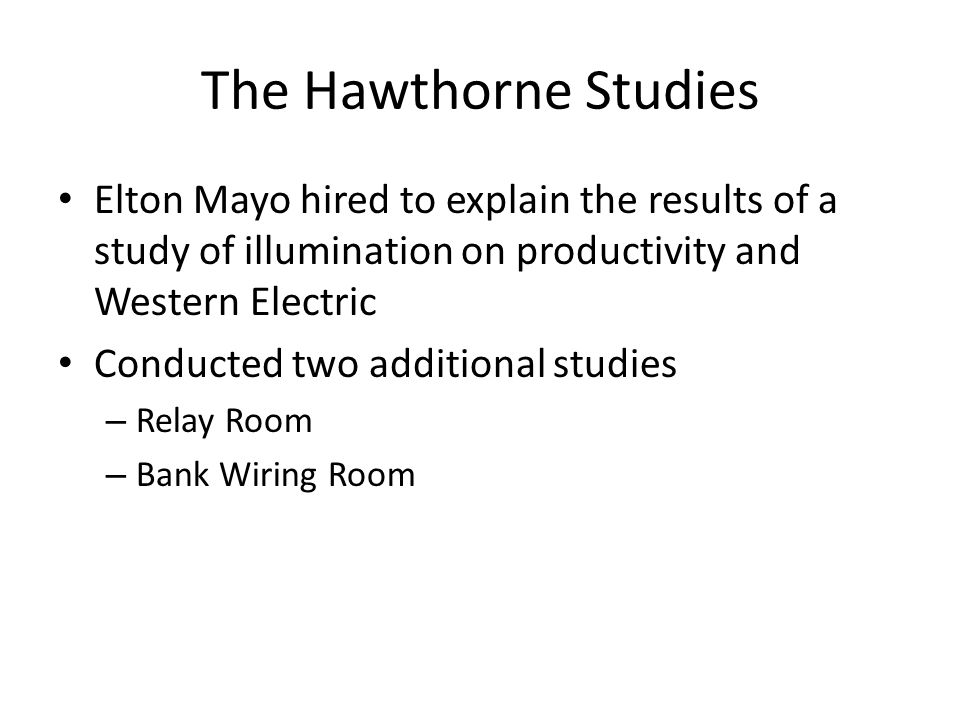 the hawthorne studies and their contribution to management practices Employees should be paid fairly in accordance with their contribution  famous hawthorne studies stirred management's interest in the psychological and .