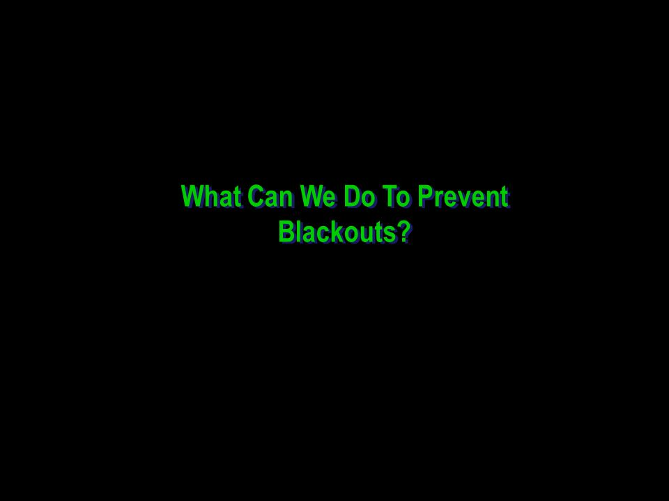 What Can We Do To Prevent Blackouts