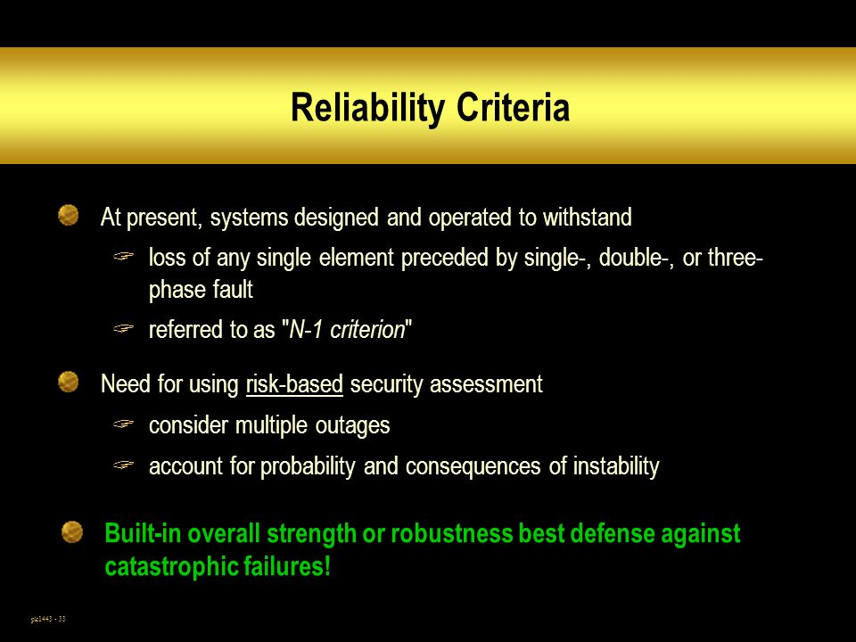 Reliability Criteria At present, systems designed and operated to withstand.