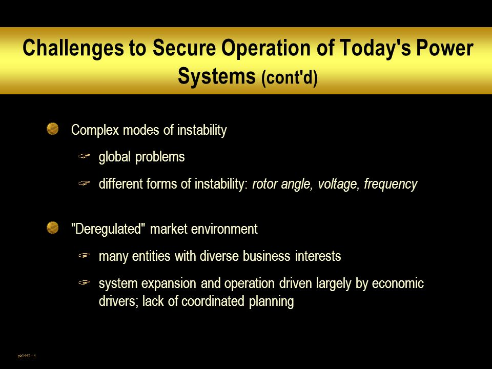 Challenges to Secure Operation of Today s Power Systems (cont d)