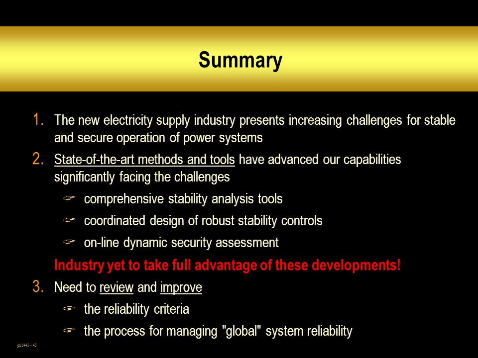 Summary The new electricity supply industry presents increasing challenges for stable and secure operation of power systems.