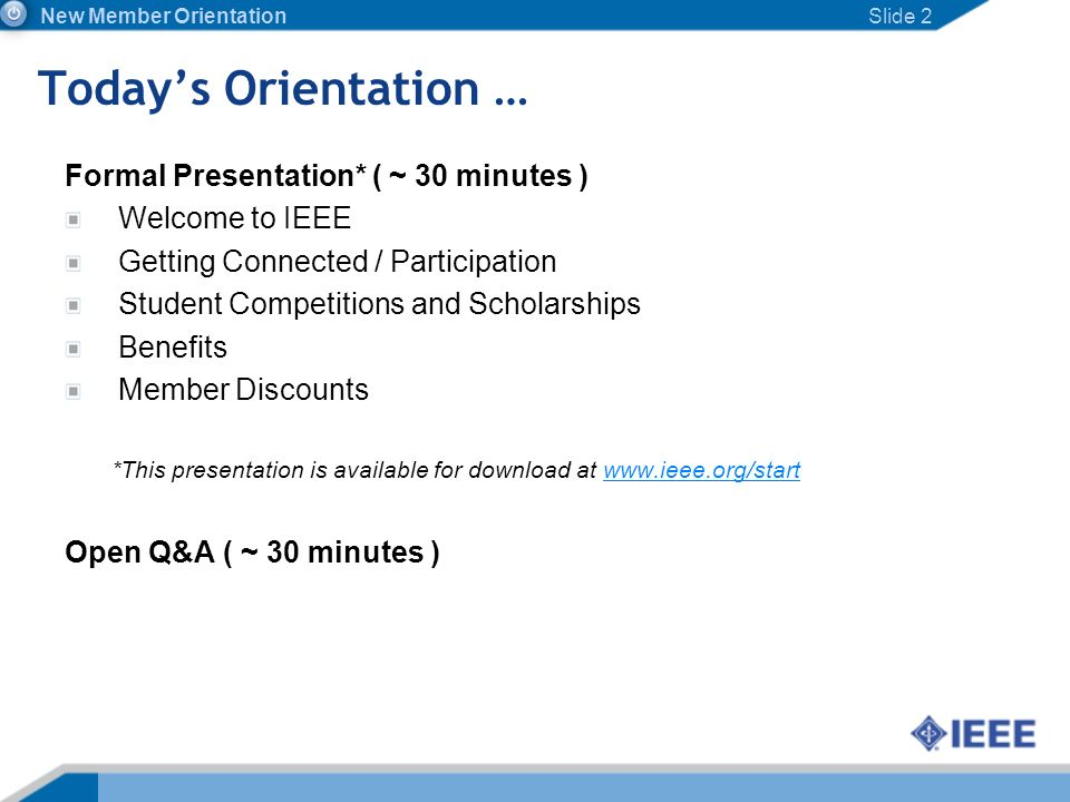Today's Orientation … Formal Presentation* ( ~ 30 minutes )