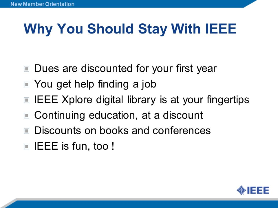 Why You Should Stay With IEEE