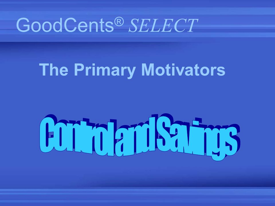 The Primary Motivators