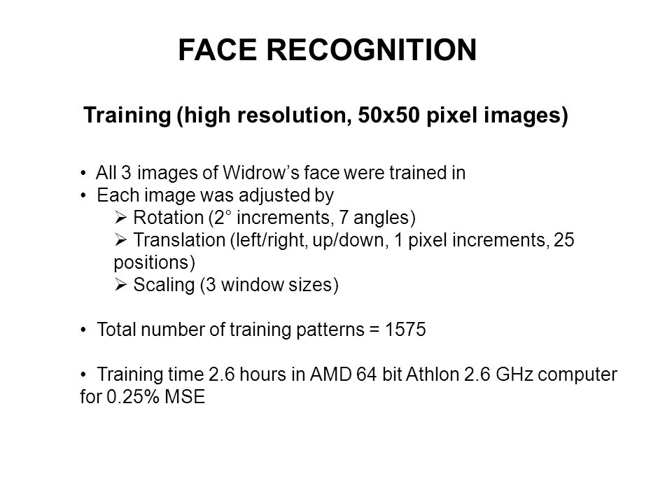 FACE RECOGNITION Training (high resolution, 50x50 pixel images)