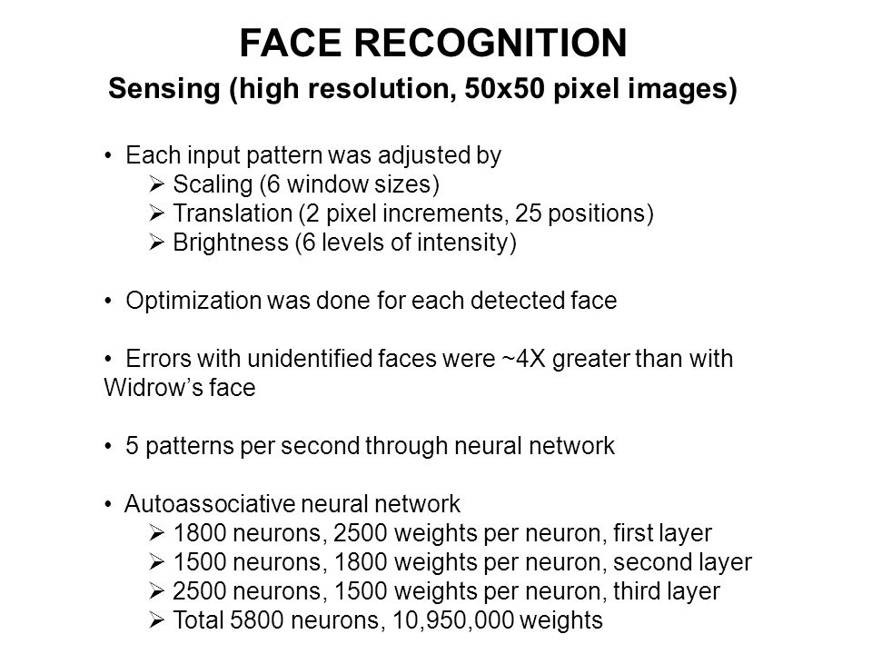 FACE RECOGNITION Sensing (high resolution, 50x50 pixel images)