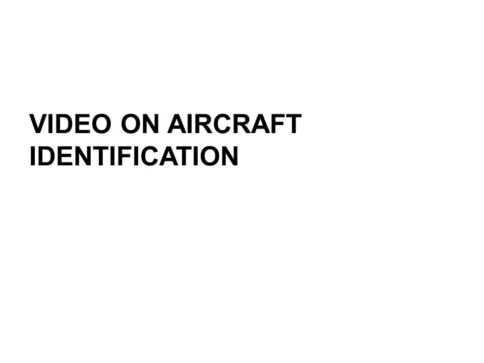 VIDEO ON AIRCRAFT IDENTIFICATION