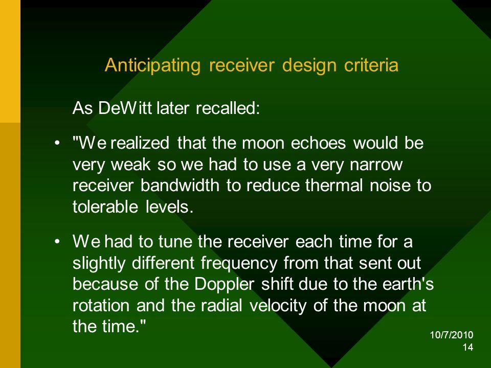 Anticipating receiver design criteria