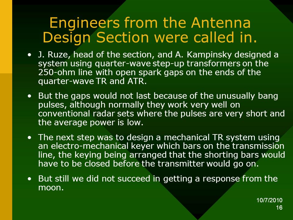 Engineers from the Antenna Design Section were called in.