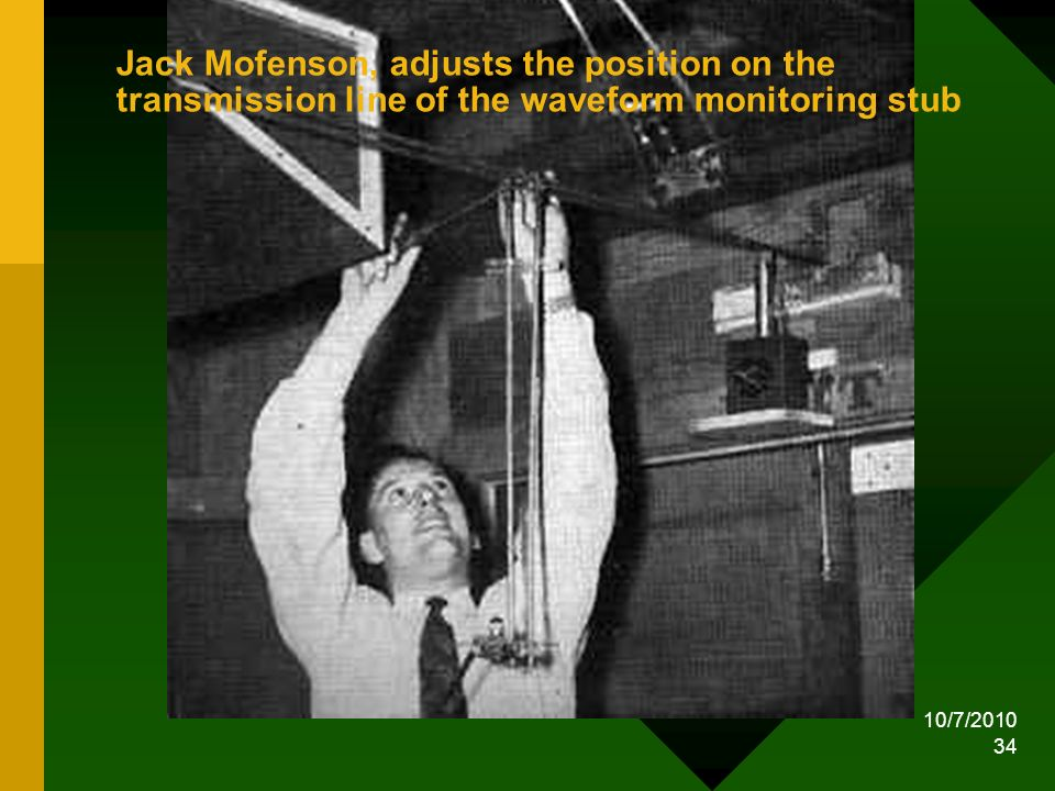Jack Mofenson, adjusts the position on the transmission line of the waveform monitoring stub