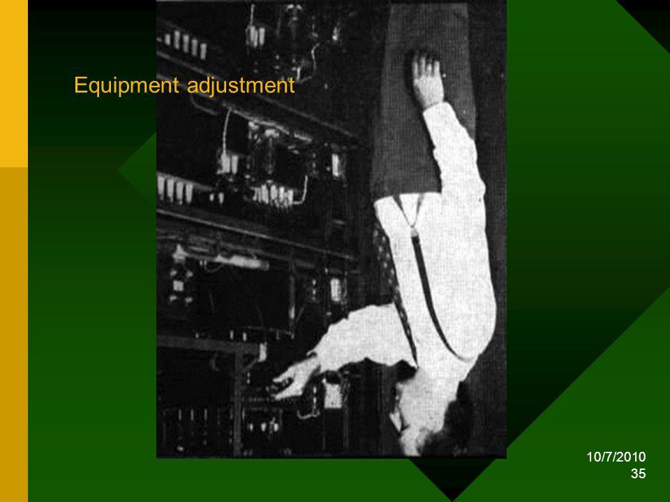 Equipment adjustment 10/7/2010