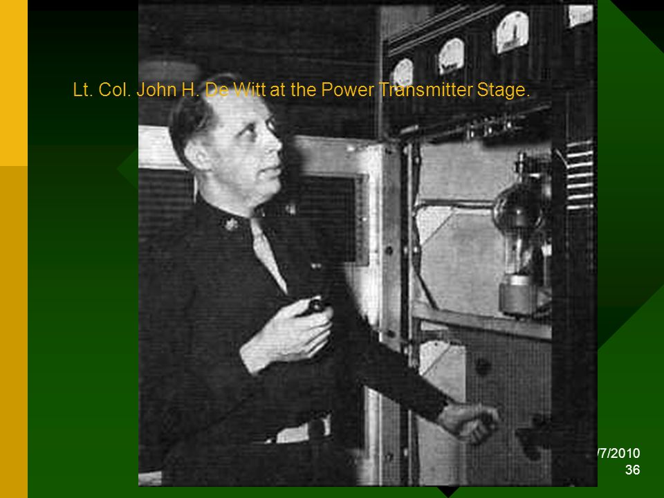 Lt. Col. John H. De Witt at the Power Transmitter Stage.