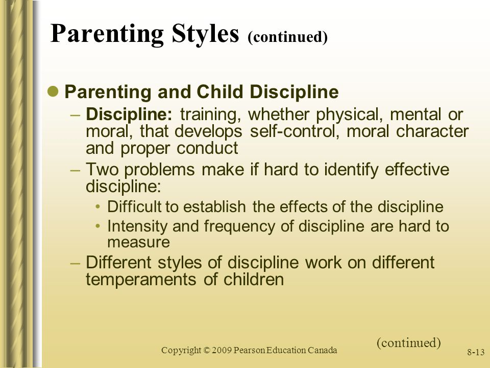 parenting styles and discipline Different parenting styles produce different  dearth of data on the influence of parenting styles on students  children through reasoning and discipline are.