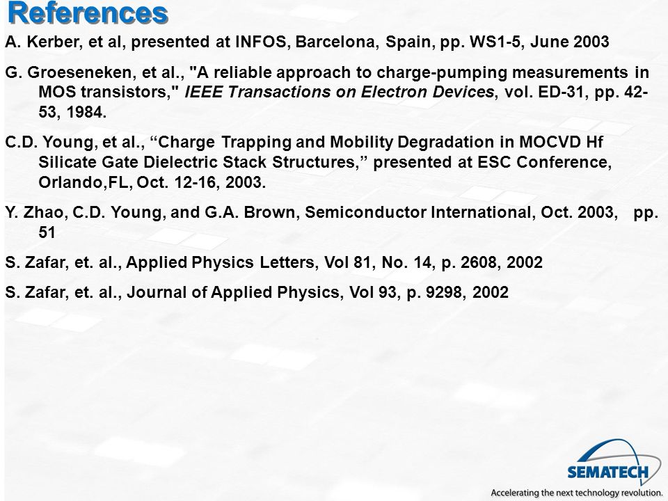 References A. Kerber, et al, presented at INFOS, Barcelona, Spain, pp. WS1-5, June 2003.
