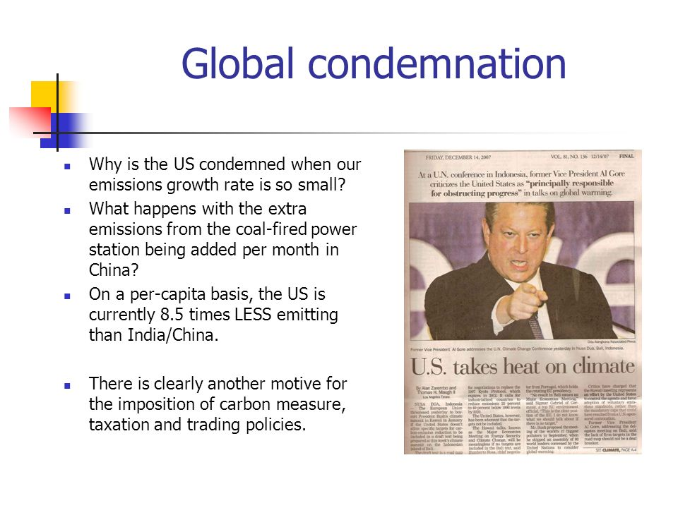Global condemnation Why is the US condemned when our emissions growth rate is so small
