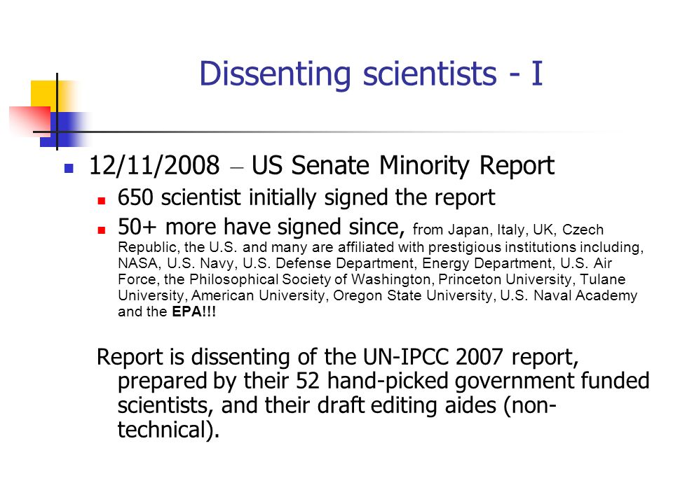 Dissenting scientists - I