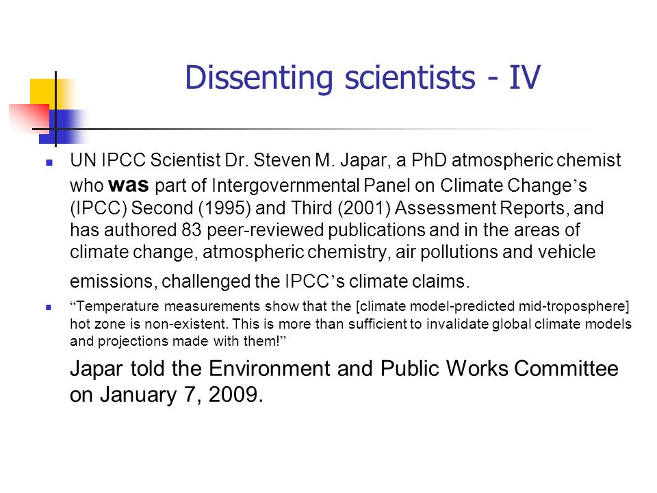 Dissenting scientists - IV