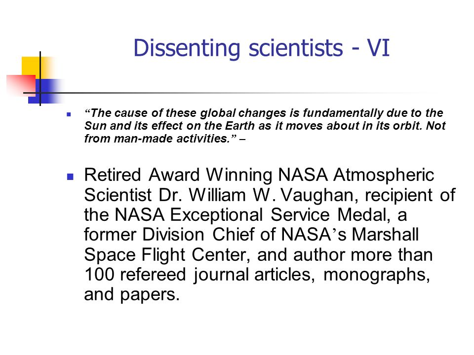 Dissenting scientists - VI