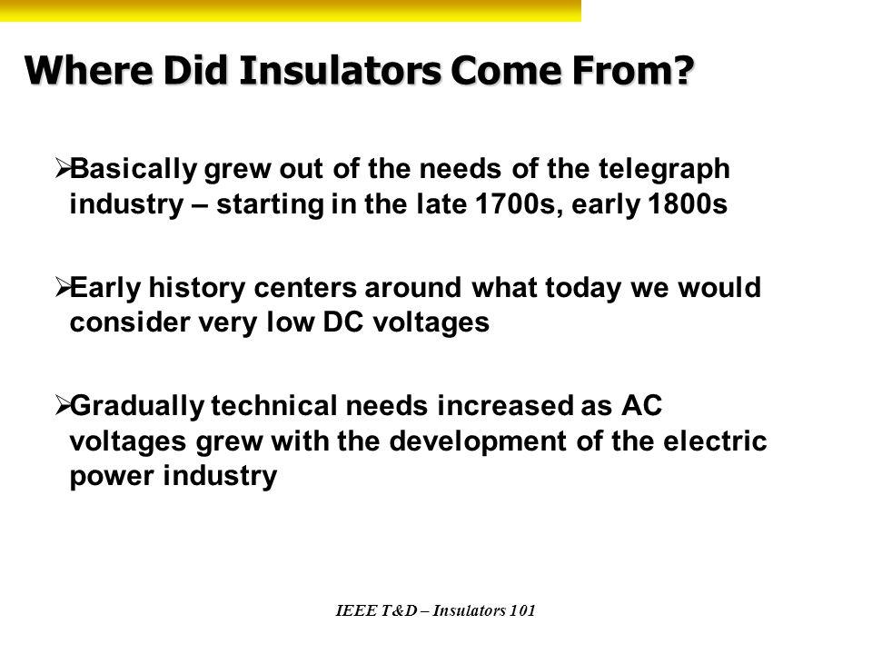 Where Did Insulators Come From