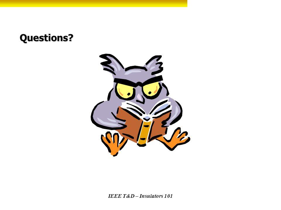 Questions IEEE T&D – Insulators 101