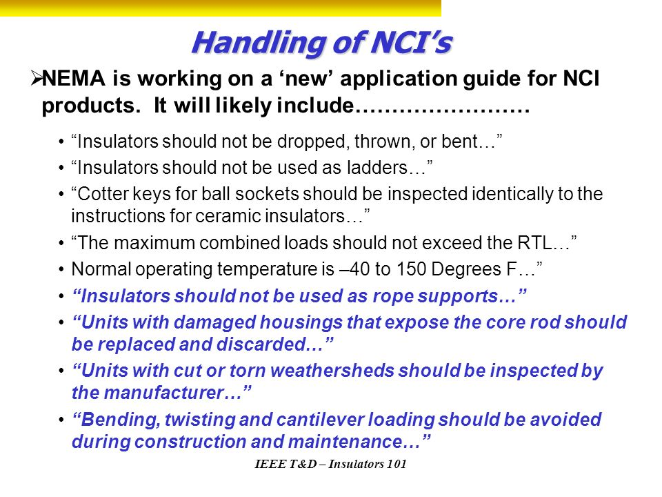 Handling of NCI's NEMA is working on a 'new' application guide for NCI products. It will likely include……………………