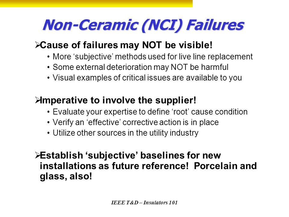 Non-Ceramic (NCI) Failures
