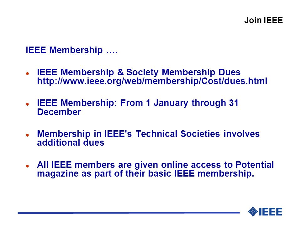 IEEE Membership: From 1 January through 31 December