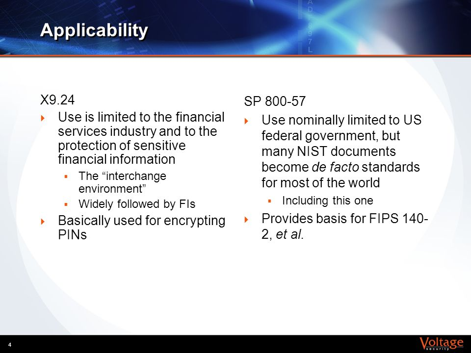 Applicability X9.24. Use is limited to the financial services industry and to the protection of sensitive financial information.
