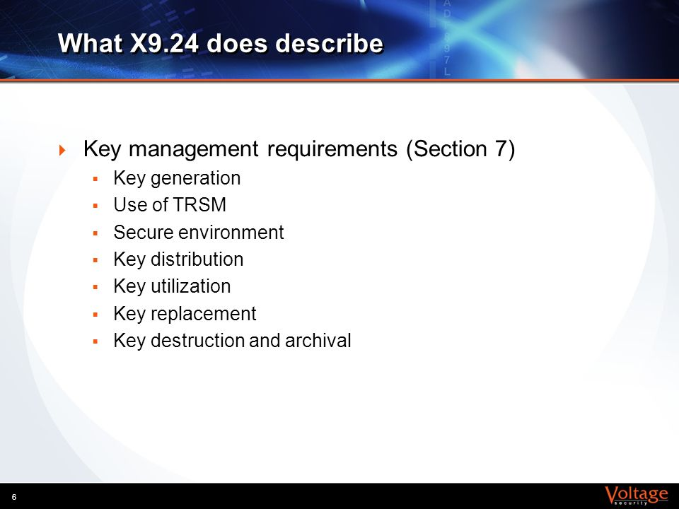 What X9.24 does describe Key management requirements (Section 7)