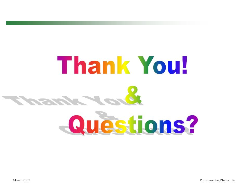 Thank You! & Questions March 2007