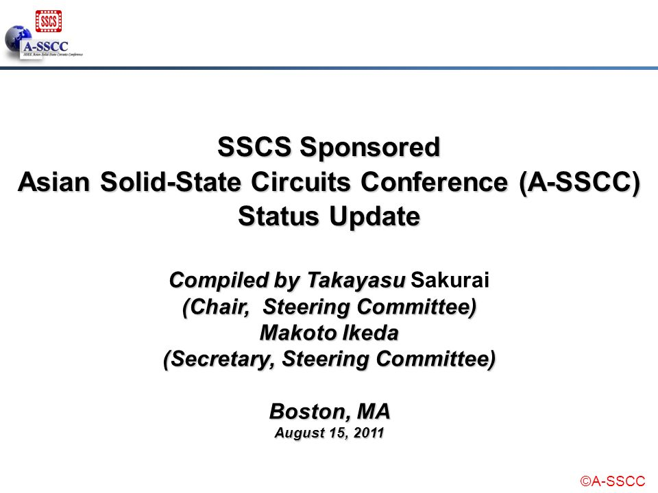 SSCS Sponsored Asian Solid-State Circuits Conference (A-SSCC) Status Update