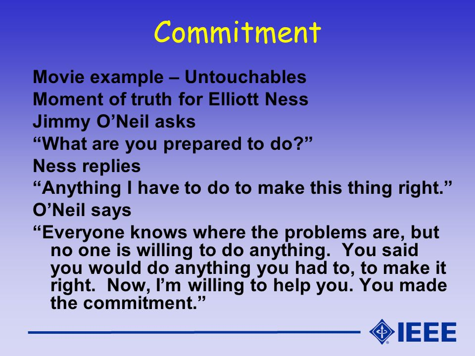 Commitment Movie example – Untouchables