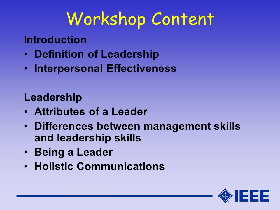 Workshop Content Introduction Definition of Leadership