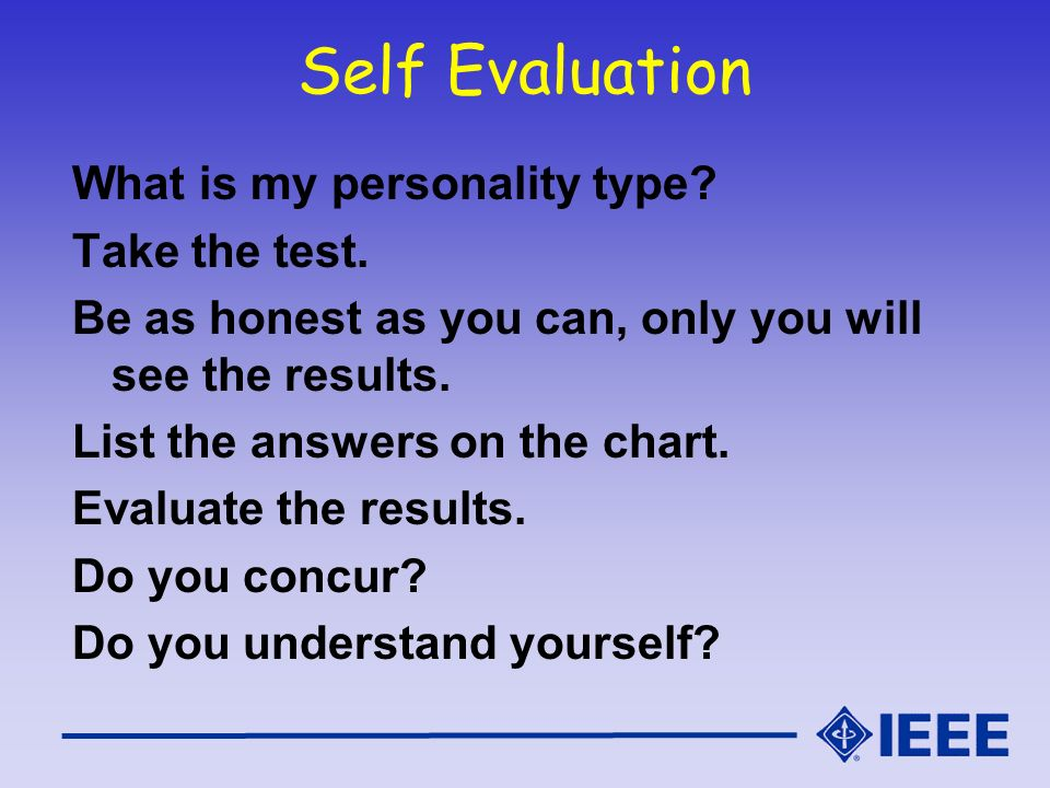 Self Evaluation What is my personality type Take the test.