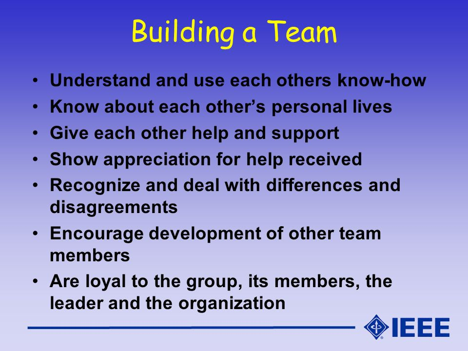Building a Team Understand and use each others know-how