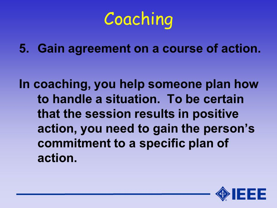 Coaching Gain agreement on a course of action.