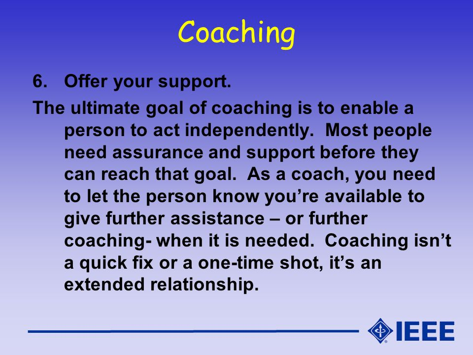 Coaching Offer your support.