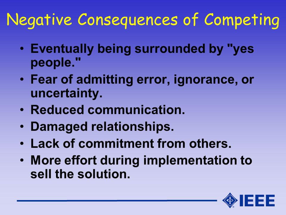 Negative Consequences of Competing