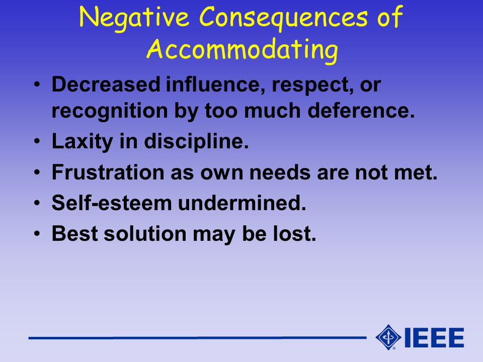 Negative Consequences of Accommodating
