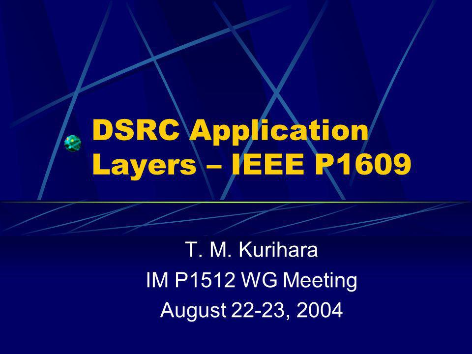 DSRC Application Layers – IEEE P1609