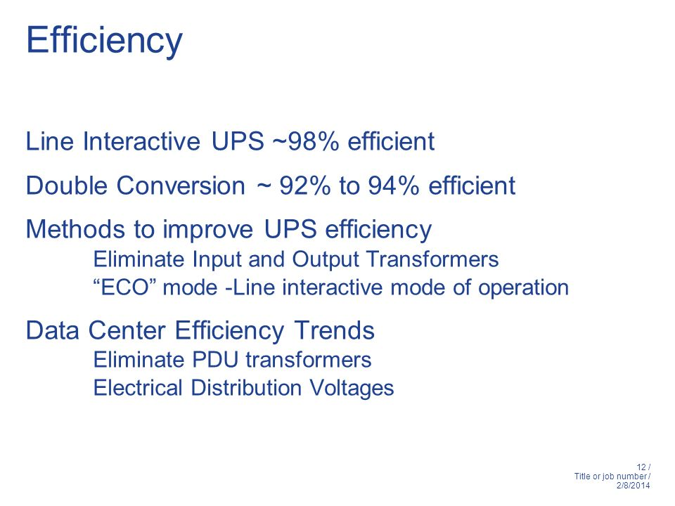 Efficiency Line Interactive UPS ~98% efficient
