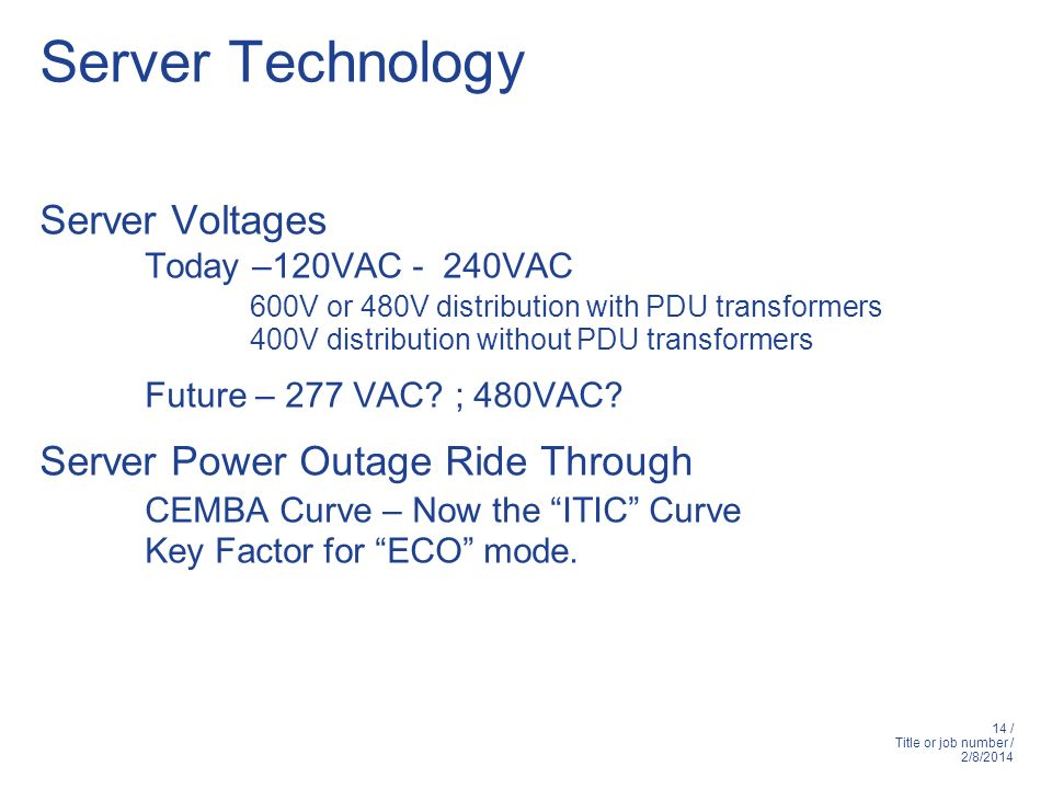 Server Technology Server Voltages Today –120VAC - 240VAC
