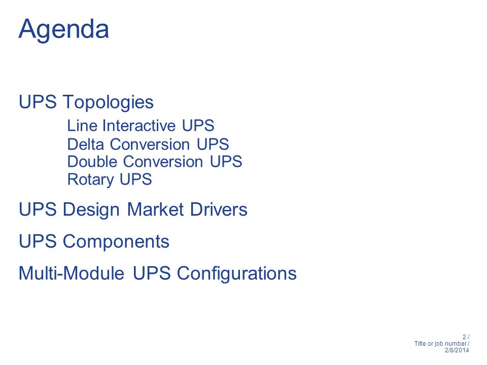Agenda Line Interactive UPS UPS Topologies UPS Design Market Drivers