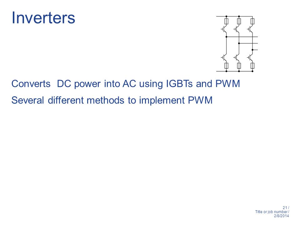 Inverters Converts DC power into AC using IGBTs and PWM