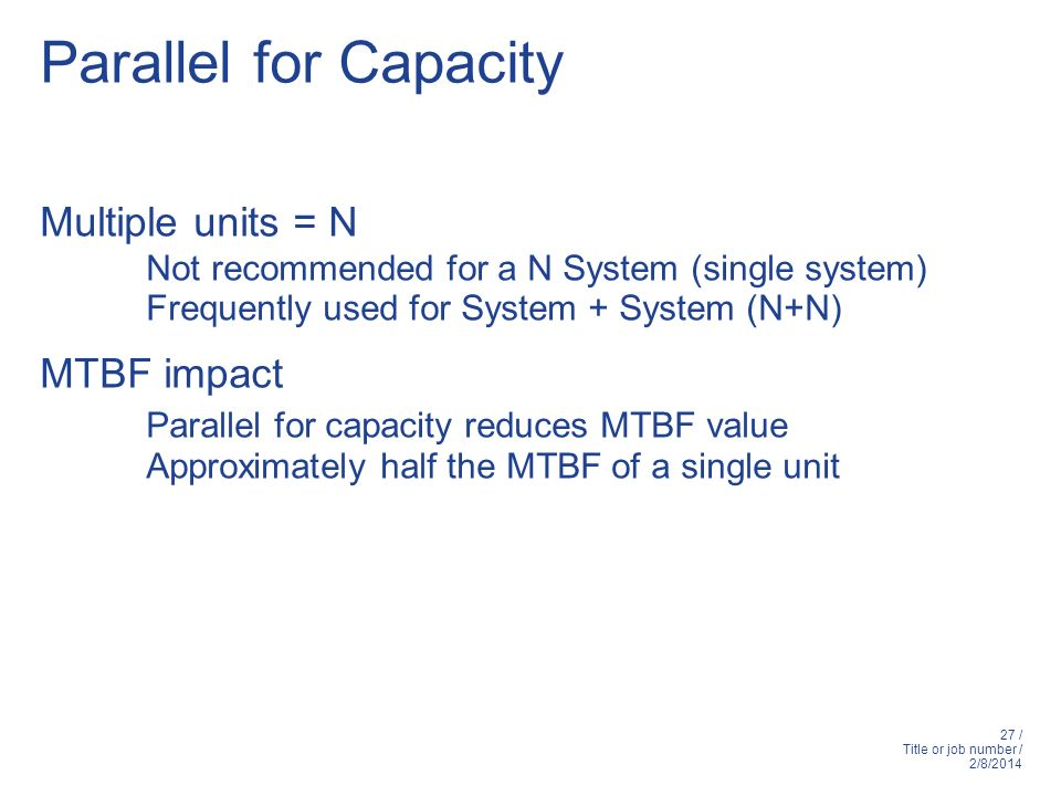 Parallel for Capacity Parallel for capacity reduces MTBF value